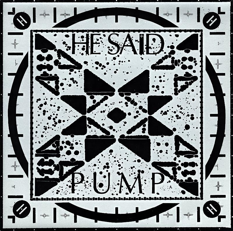 he-said-pump