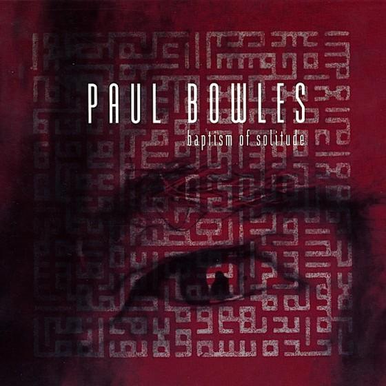 paul-bowles-baptism-of-solitude-1-560x560