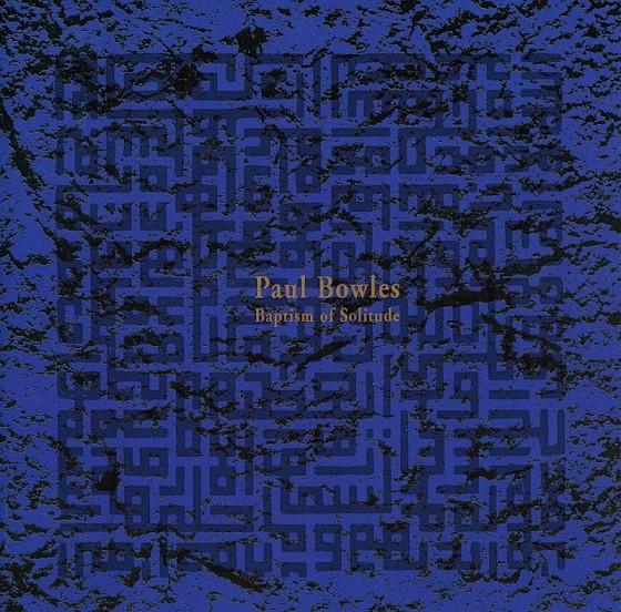paul-bowles-baptism-of-solitude--560x552