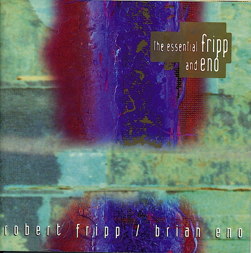 robert-fripp-and-brian-eno-the-essential-fripp-and-eno